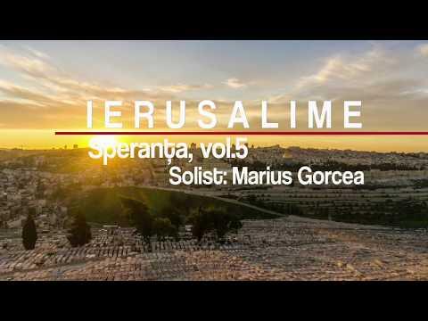 Marius Gorcea - Ierusalime - Speranţa, vol.5