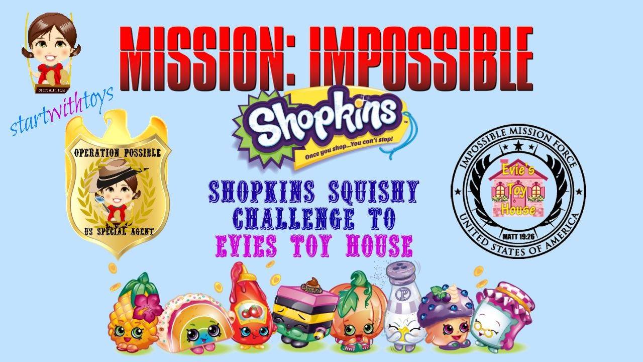 Mission Impossible DIY Shopkins Squishy Challenge to Evies Toy House - YouTube