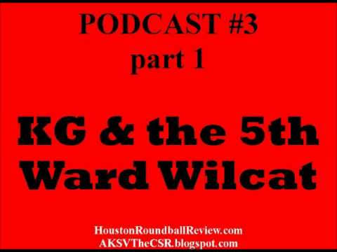 KG & the 5th Ward Wildcat -- Podcast 3.1