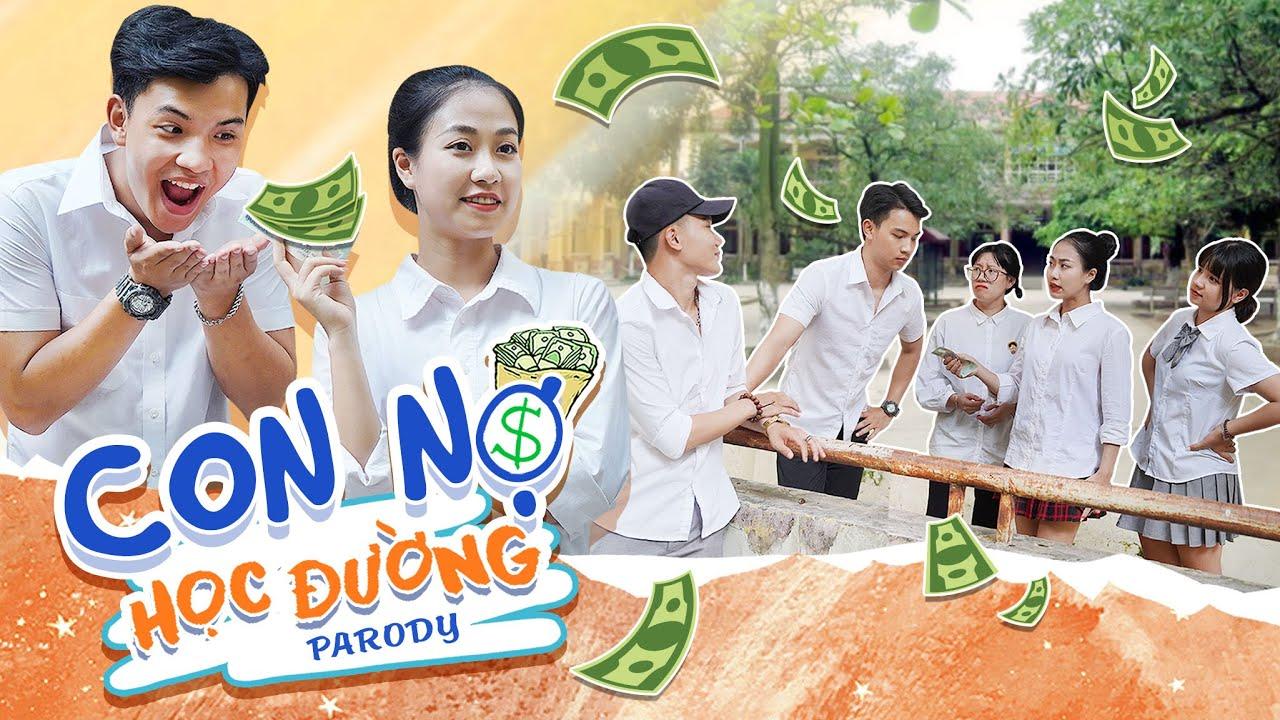 [Nhạc Chế] Con Nợ Học Đường - Chuyện Cũ Bỏ Qua Bích Phương Parody | Kiều Trang - Việt Hoàng