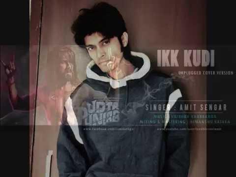 Ikk Kudi_ Udta Punjab_ Soul Unplugged Version | Amit Sengar | Alia Bhatt & Shahid Kapoor