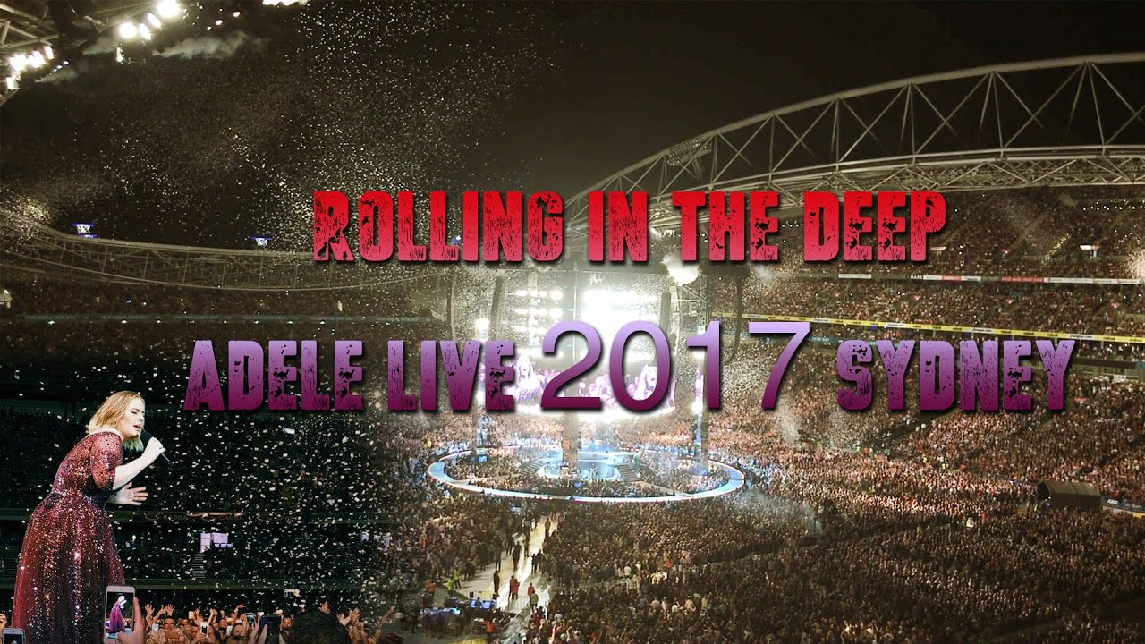 Adele Live 2017, Sydney  Rolling In The Deep Anz