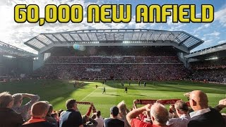 60,000+ NEW ANFIELD STADIUM IS AMAZING | EXPANSION DETAILS YOU NEED TO KNOW | GREAT NEWS!
