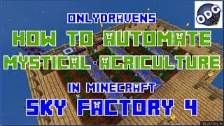 Minecraft - Sky Factory 4 - How To Automate Mystical Agriculture Farming