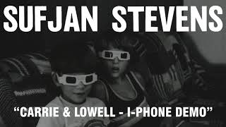 Sufjan Stevens - Carrie & Lowell - iPhone Demo (Official Audio)