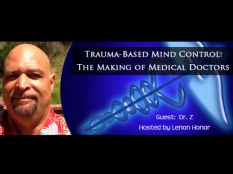 Trauma Based Mind Control The Making of Medical Doctors