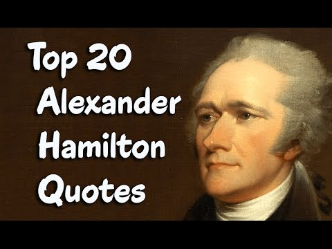 Top 20 Alexander Hamilton Quotes || Founding Father of the United States