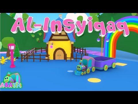Murottal Juz Amma AL INSHIQAQ Animation 3D Learning Letters Arabic Alphabet | Abata