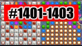 Candy Crush Saga Level 1401-1402-1403 NEW! | Complete!