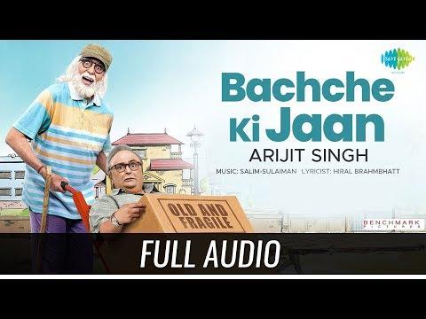 Bachche Ki Jaan | Full Audio | 102 not out | Amitabh Bachchan | Rishi Kapoor | Arijit Singh