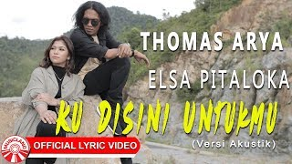 Download lagu Thomas & Elsa - Ku Disini Untukmu [Official Lyric Video HD]