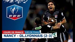 Coupe de France, 32es de finale : Nancy - Ol. Lyonnais (2-3), résumé I FFF 2018
