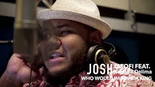 Who would imagine a king cover Josh Tatofi feat