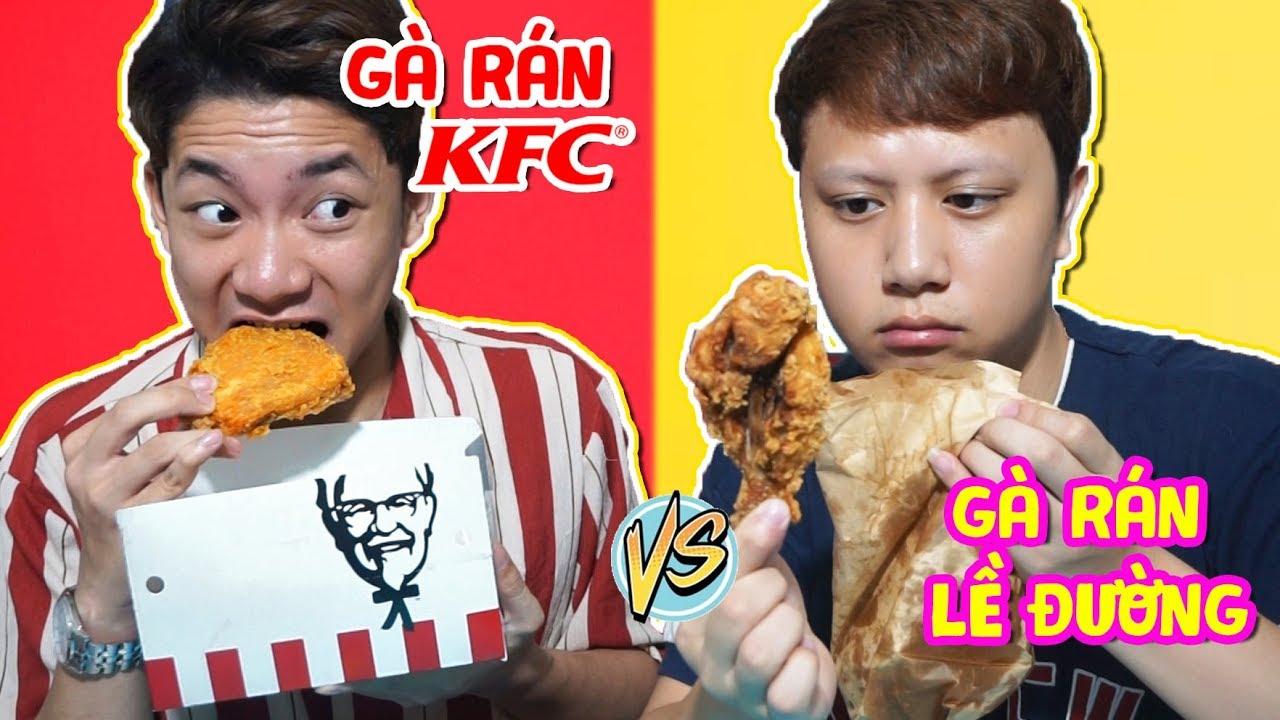 GÀ RÁN LỀ ĐƯỜNG VS GÀ RÁN KFC – Con Nhà Nghèo Khác Con Nhà Giàu Thế Nào??