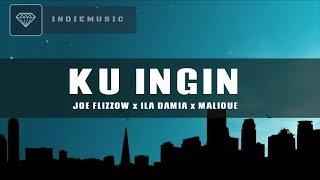 Lirik Ku Ingin - Joe Flizzow x Malique x ila Damia (UNRELEASED)