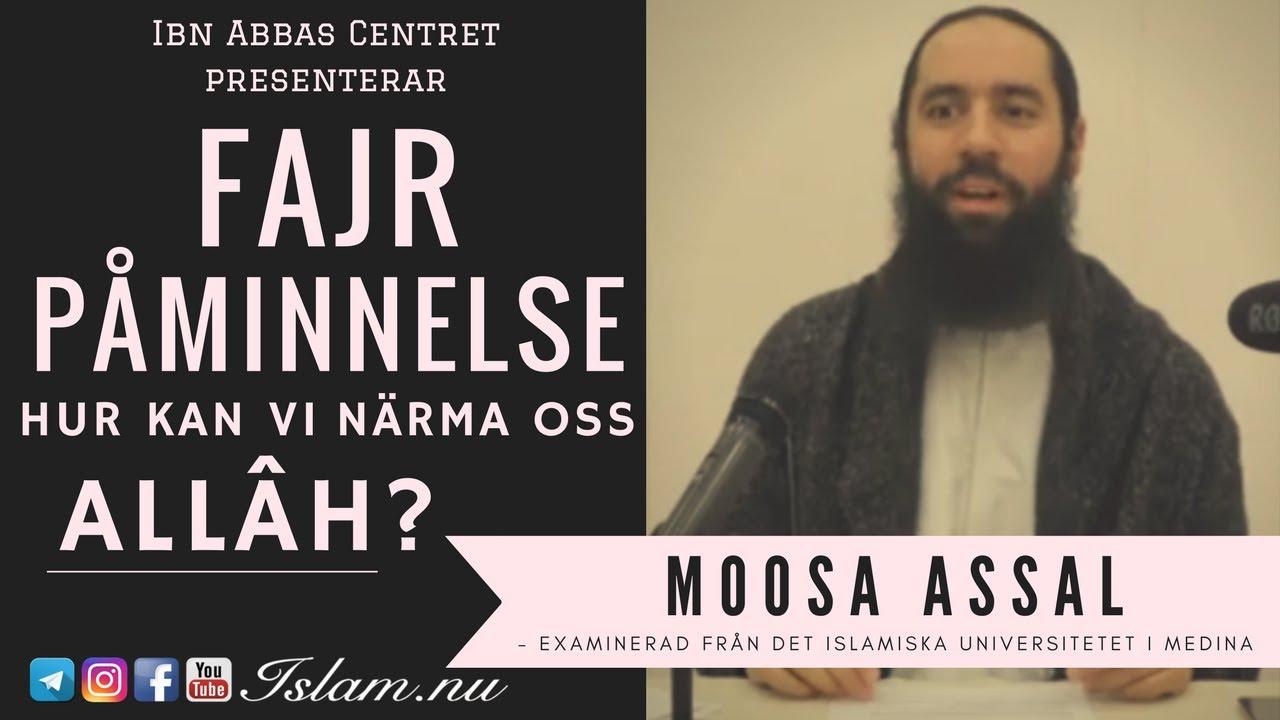 Hur kan vi närma oss Allâh? | Fajr Påminnelse med Moosa Assal