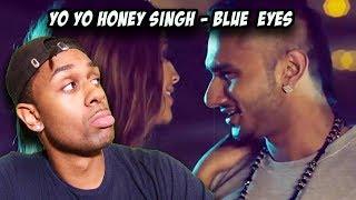 Blue Eyes Full Video Song Yo Yo Honey Singh | Blockbuster Song Of 2013 REACTION
