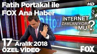 Yeni yılda internet fiyatları ne kadar artacak? 17 Aralık 2018 Fatih Portakal ile FOX Ana Haber