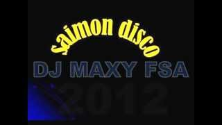 Saimon Disco 2da Parte DJ MAXY FSA2012