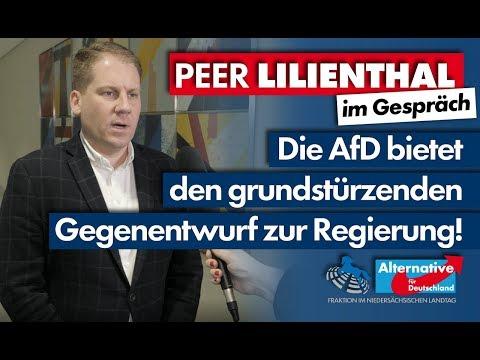 Die AfD bietet den grundstürzenden Gegenentwurf zur Regierung! Peer Lilienthal im Gespräch