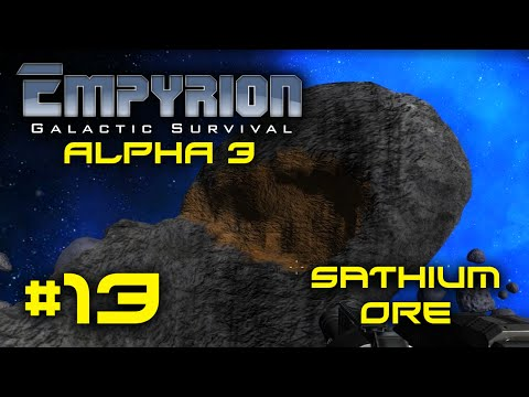 "Empyrion Alpha 3 - #13 - ""Sathium Ore"" - Empyrion Galactic Survival Gameplay Let's Play"