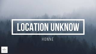 Location Unknow - Honne [LYRICS]