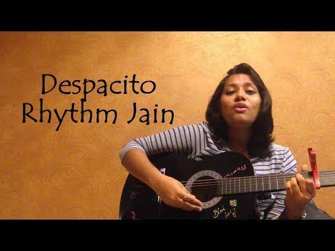Despacito - Luis Fonsi ft Daddy Yankee Rhythm Jain acoustic cover