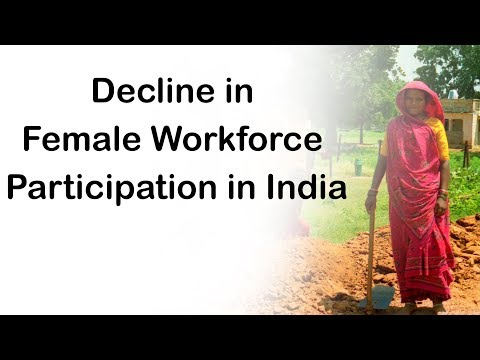 Decline In Female Workforce Participation In India, Fall In FLFPR Despite Many Supportive Programs