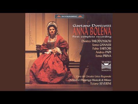Anna Bolena: Act I Scene 8: Voi, Regina! … (Percy, Anna, Enrico, Rochefort, Hervey, Huntsmen...