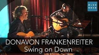 Watch Donavon Frankenreiter Swing On Down video
