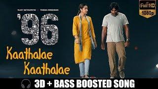 96 Song   Kaathalae Kaathalae   3D + Bass Boosted Song 🎧