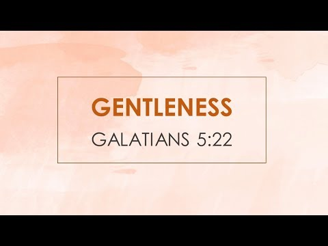 April 14, 2019 Evening Service: Gentleness by Pastor Cory Lyons