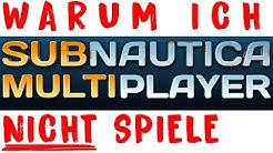 Subnautica Multiplayer - Warum ich Subnautica Nitrox nicht spiele