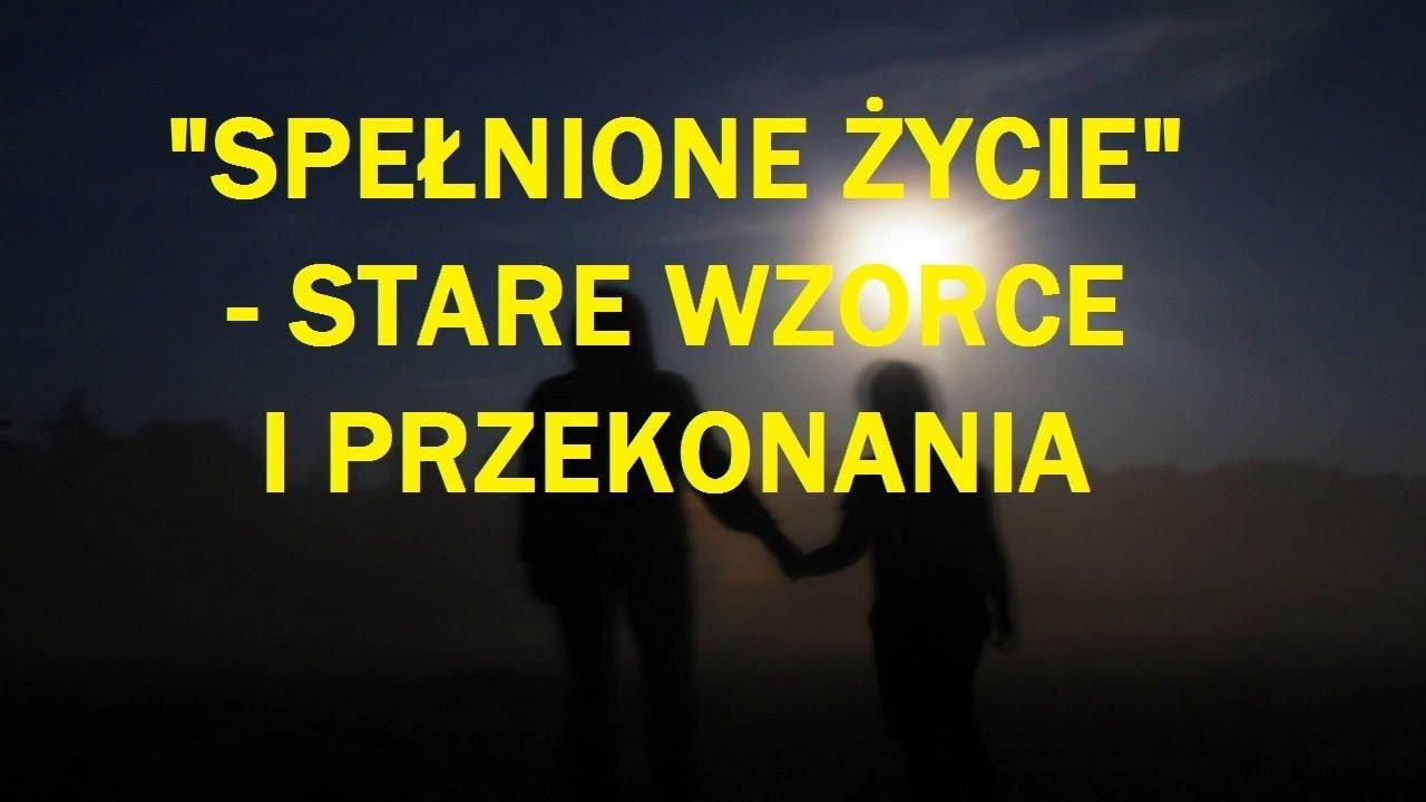 SPEŁNIONE ŻYCIE – STARE WZORCE I PRZEKONANIA – Elżbieta Krzyżaniak Smolińska – 18.10.2017 r.