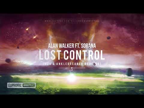 Alan Walker Ft. Sorana - Lost Control (B2A & Anklebreaker Bootleg) [Free Release]
