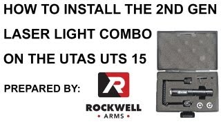 Utas UTS 15 2nd Gen Laser/Light Combo Installation - Rockwell Arms