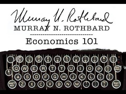 Economics 101 (Lecture 6: Conservation and Property Rights) Murray N. Rothbard