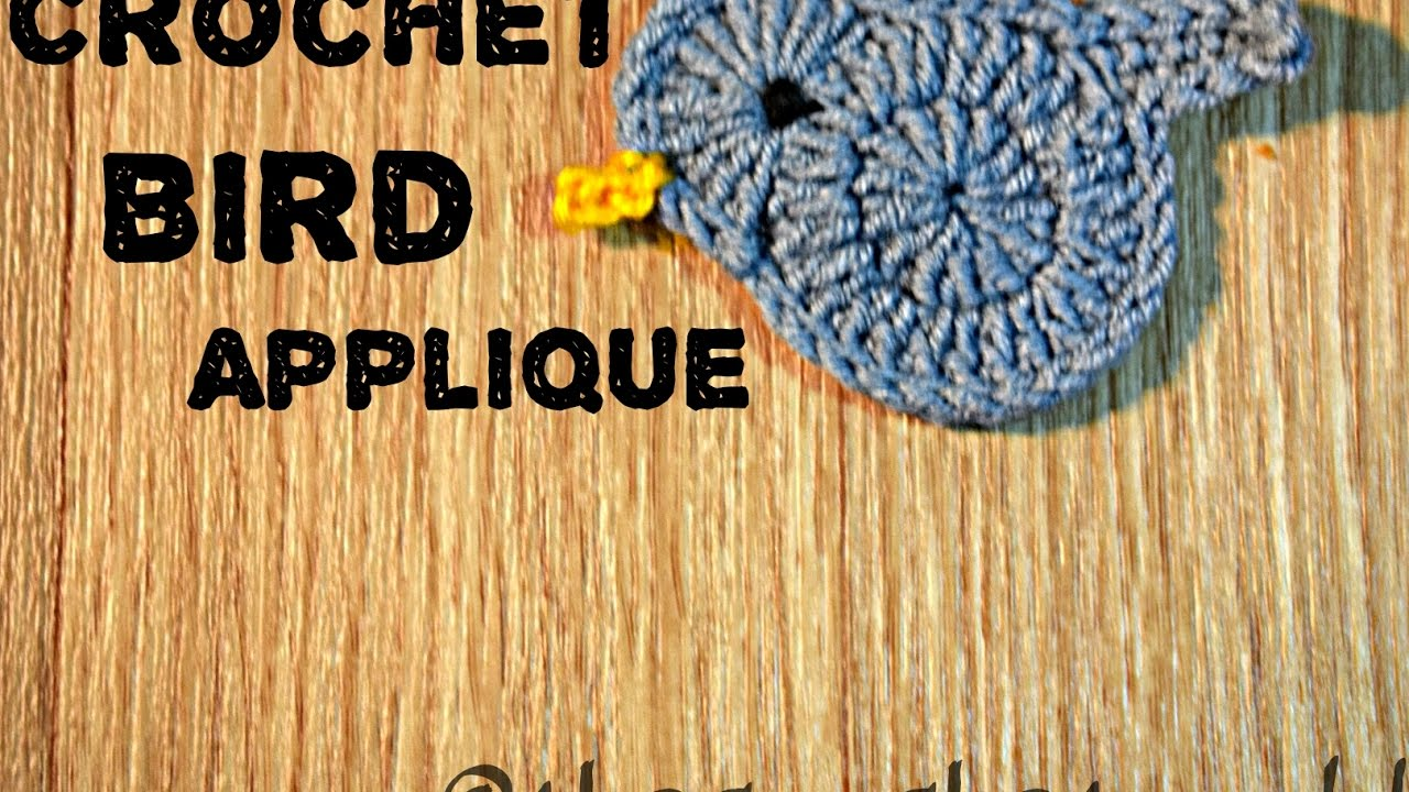Crochet Bird Applique Hd Youtube