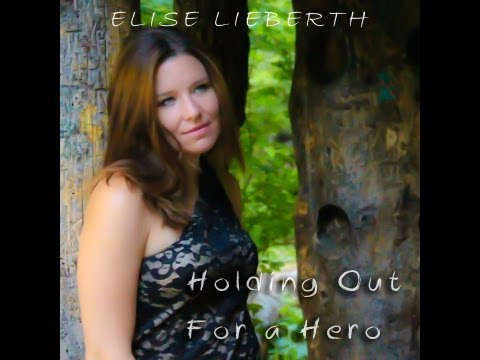Bonnie Tyler - Ella Mae Bowen - Holding Out for a Hero - (Elise Lieberth Cover)