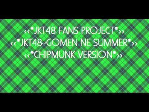 JKT48 - Gomen Ne Summer (Chipmunk Version)
