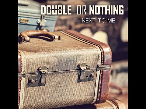 Next to Me - Nick Whitesides (Previously called Double or Nothing)