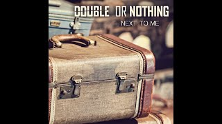 "Double or Nothing ""Next to Me"" lyrics video"