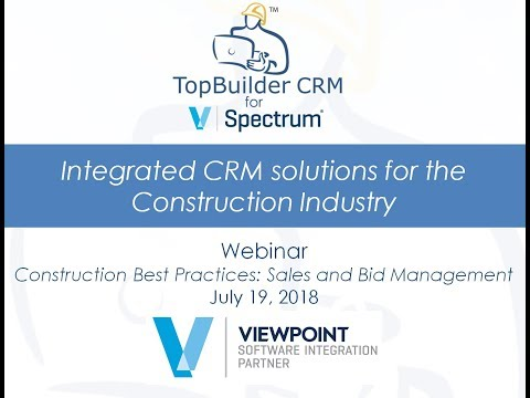 WEBINAR: TopBuilder CRM for Spectrum - Construction Best Practices - Sales and Bid Management (56:52 minutes)