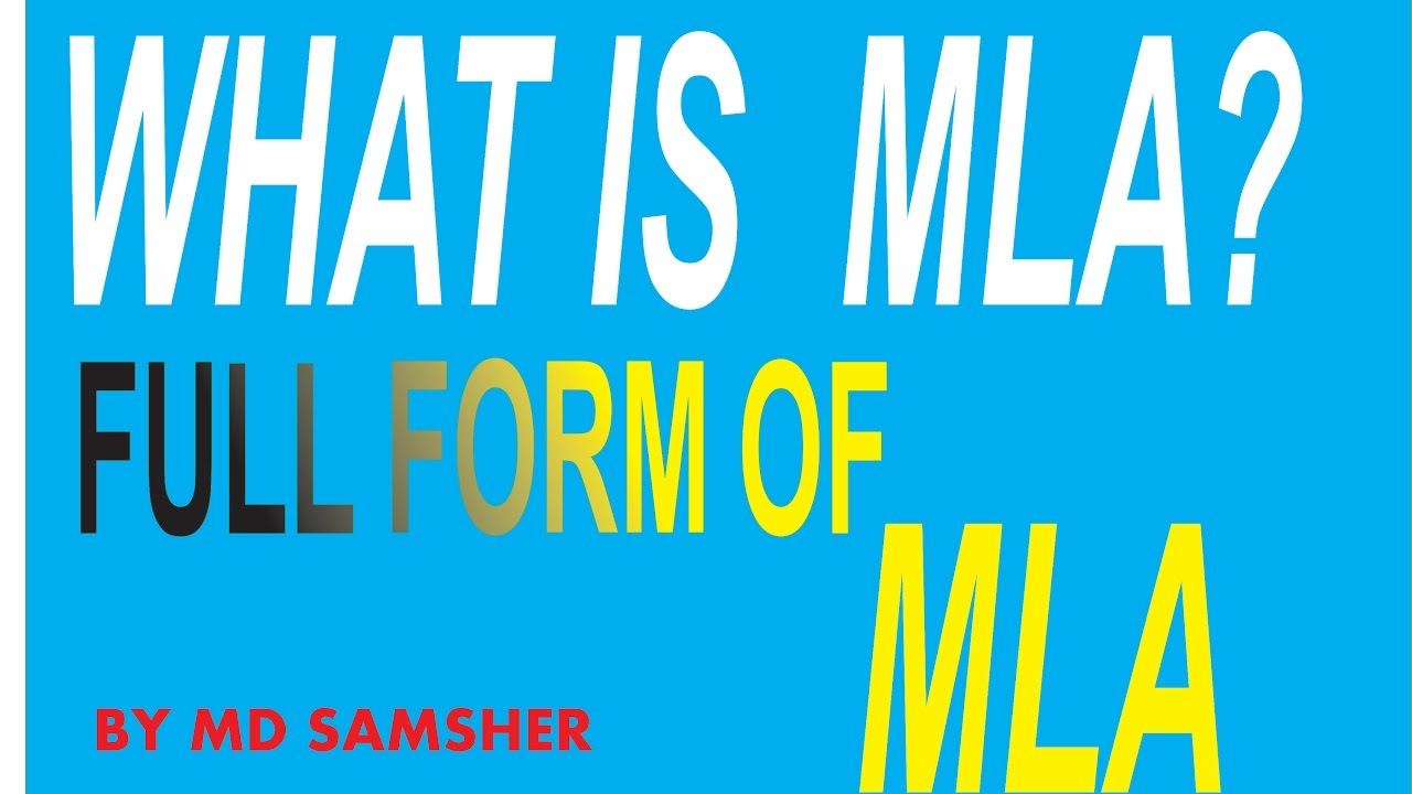 What is MLA? FULL FORM OF MLA.. - YouTube