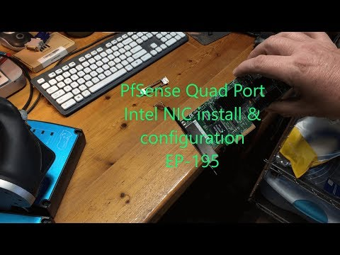 PfSense Part 2 - Install & config of the quad port NIC EP-195 - YouTube