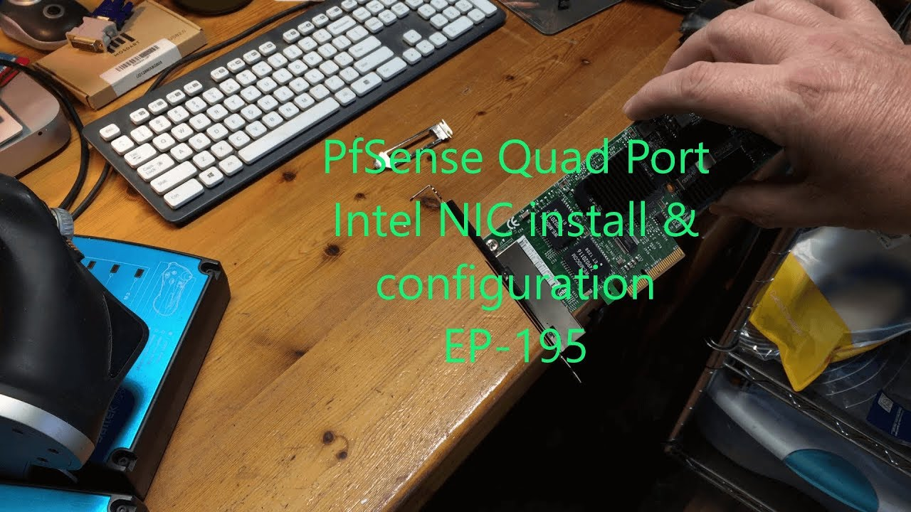 PfSense Part 2 - Install & config of the quad port NIC EP-195