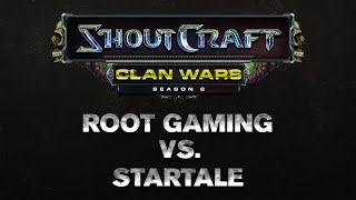 SHOUTCraft Clan Wars S2 - ROOT Gaming vs. Startale