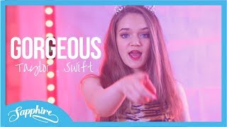 Taylor Swift - Gorgeous | Cover by Sapphire