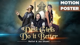 Desi Girls Do It Better Song (Motion Poster) RaOol, Jaz Dhami | Releasing Soon