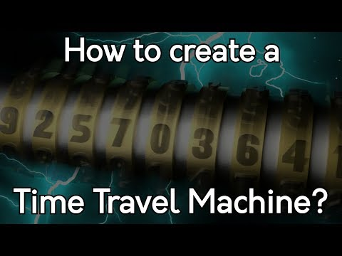 How to create a Time Travel Machine? (Past Travel)